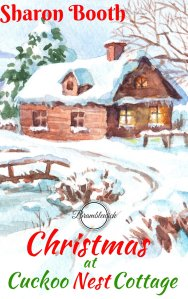 Christmas at Cuckoo Nest Cottage by Sharon Booth